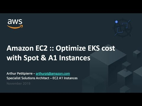 EKS Cost Optimization with EC2 Spot and A1 Instances - Arthur Petitpierre