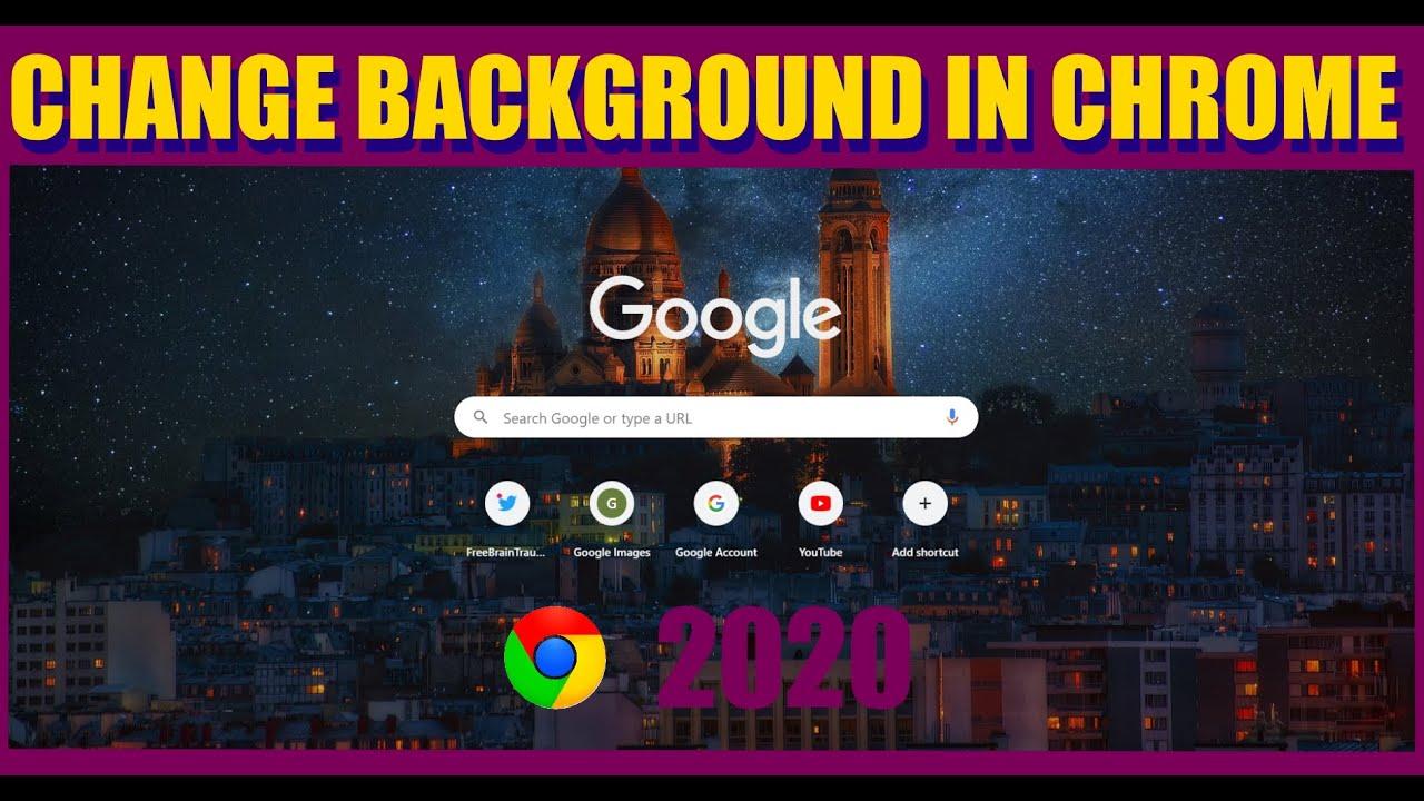 how to change google chrome background image 2020 ...