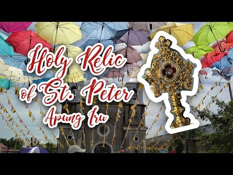 ARRIVAL of the HOLY RELIC OF SAINT PETER (APUNG IRU)