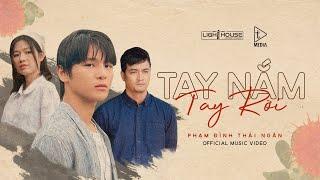TAY NẮM TAY RỜI (#TNTR) - PHẠM ĐÌNH THÁI NGÂN | OFFICIAL MUSIC VIDEO