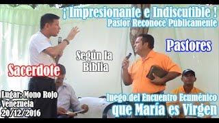 parte 4 indiscutible pastor reconoce que maría es virgen luego de encuentro con sacerdote católico