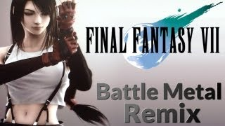 Final Fantasy VII ~ Fighting Metal Remix ♫