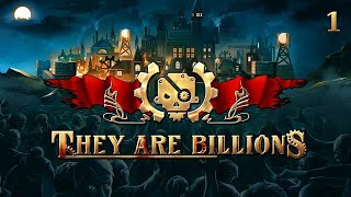 They Are Billions - Part 1: Well, Dozens, At Least.