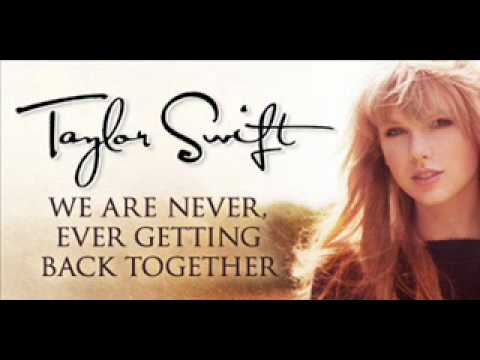 Taylor Swift - We Are Never Ever Getting Back Together (Lyrics + Download)