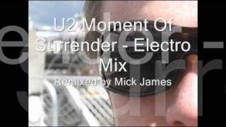 U2 Moment Of Surrender - Electro Mix by Mick James