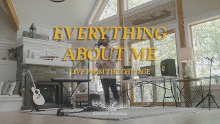 """""""Everything About Me"""" Live @ The Cottage"""