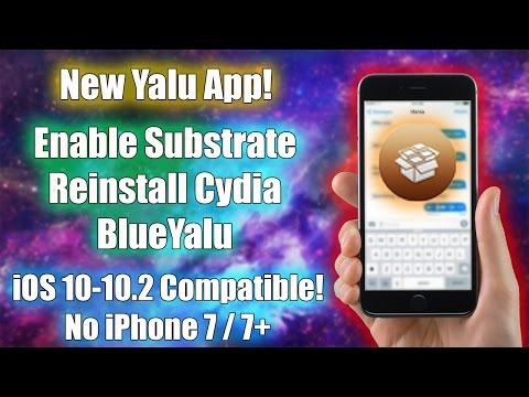 IOS 10 - 10.2 BlueYalu A New Jailbreak App | Enable Substrate, Reinstall Cydia | No IPhone 7/7+