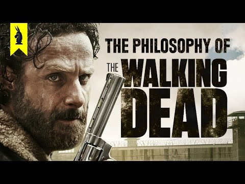 The Philosophy of The Walking Dead – Wisecrack Edition