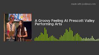 A Groovy Feeling At Prescott Valley Performing Arts