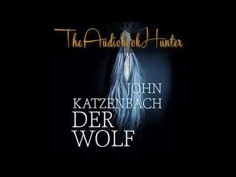 Derwolf Von John Katzenbach Teil 1v2 Horbuch Roman Bestseller Youtube