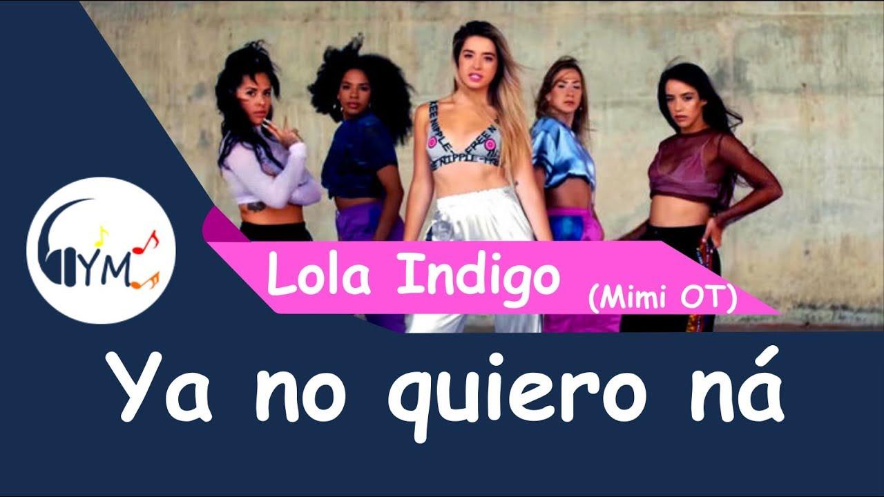 Lola Indigo Ya No Quiero Ná Letra Youtube