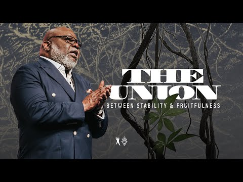 The Union Between Stability and Fruitfulness - Bishop T.D. Jakes