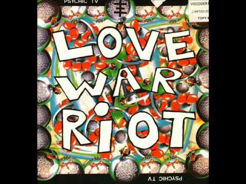 Psychic TV   Love War Riot