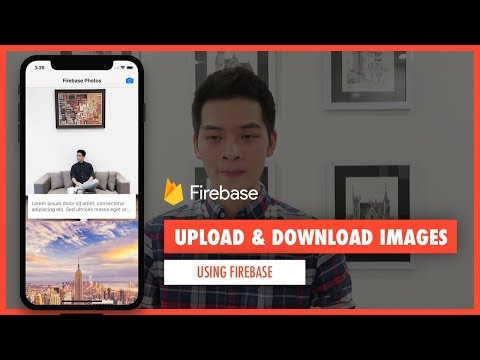 FIREBASE TUTORIAL: UPLOAD AND DOWNLOAD PHOTOS LIKE A SOCIAL NETWORK APP