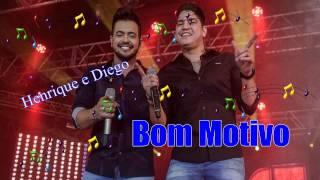 Henrique & Diego - Bom Motivo