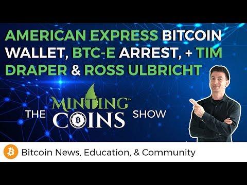 American Express Bitcoin Wallet + BTC-e, Tim Draper & Ross Ulbricht