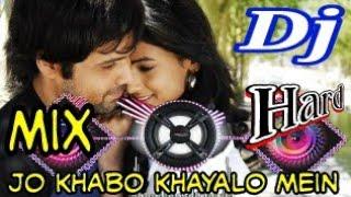 JO KHWABO KHAYALO MAI SOCHA NAHI THA   DJ Hard kick mix