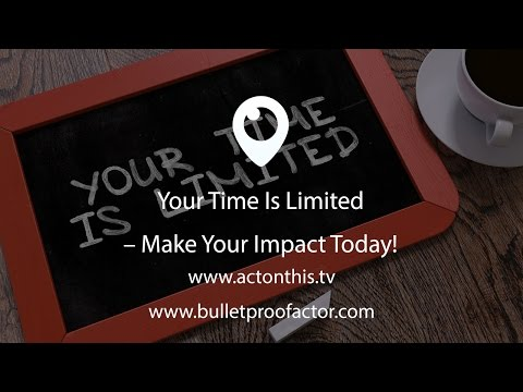 Your Time Is Limited - Make Your Impact Today!