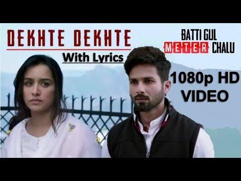 Atif Aslam: Dekhte Dekhte | 1080p FHD Video With Lyrics  | Batti Gul Meter Chalu |Shahid| Shraddha