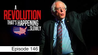 How Bernie is Changing America | Episode 146 (June 7, 2018)