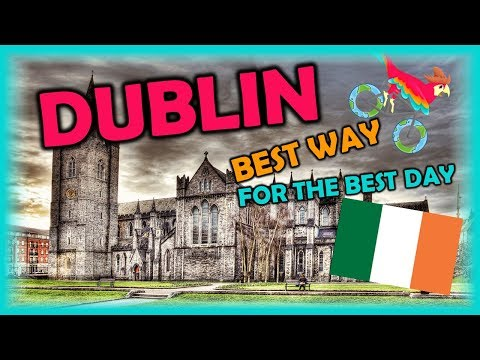 DUBLIN Ireland, Travel Guide. Free Self-Guided Tours (Highlights, Attractions, Events)