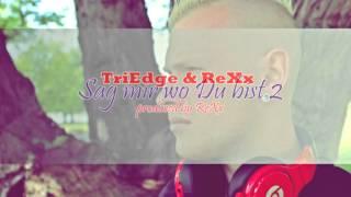 Triedge - Sag mir wo Du bist 2 (feat. ReXx) (Prod. by ReXx)