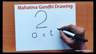 How to Draw Mahatma Gandhi with 02 Oct. Please Watch till the End.