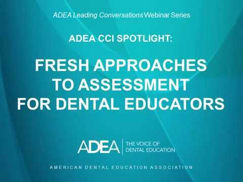 ADEA CCI Spotlight: Fresh Approaches to Assessment for Dental Educators