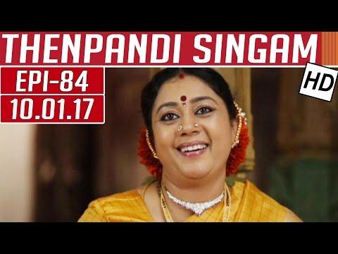 Thenpandi Singam | Epi 84 | 10/01/2017 |...