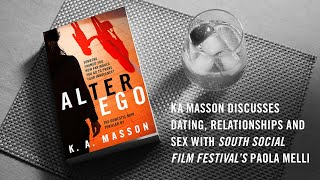 KA Masson discusses dating, relationships and sex with South Social Film Festival's Paola Melli