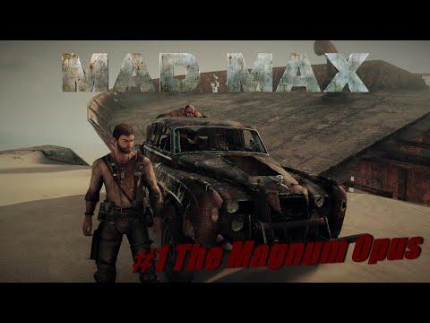 Mad Max   Episode #1   The Magnum Opus