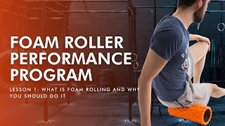 Foam Roller Performance Proġram   Lesson 1: What Is Foam Rolling And Why You Should Do It