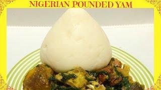 How to Make Pounded Yam   Nigerian Pounded Yam