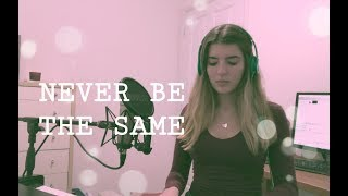 Never be the same - cover | Sofia Louise