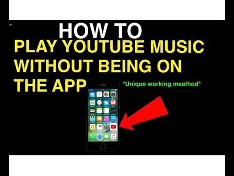 """HOW TO PLAY YOUTUBE MUSIC WITHOUT BEING ON THE APP""- Play YouTube Music While Not On The App - 2018"