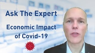 Ask the Expert: Economic Impact of COVID-19