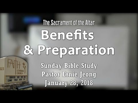 Sacrament of the Altar - Benefits & Preparation (Bible Study)