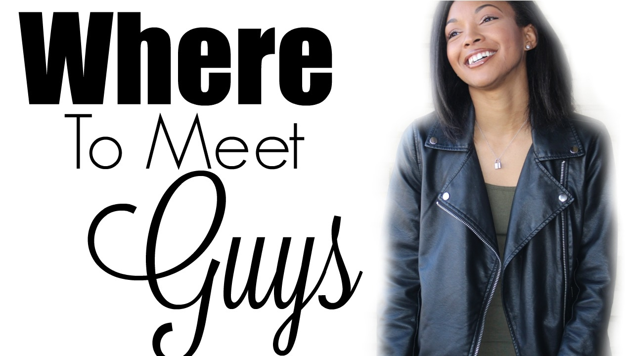 Places to go to meet a guy