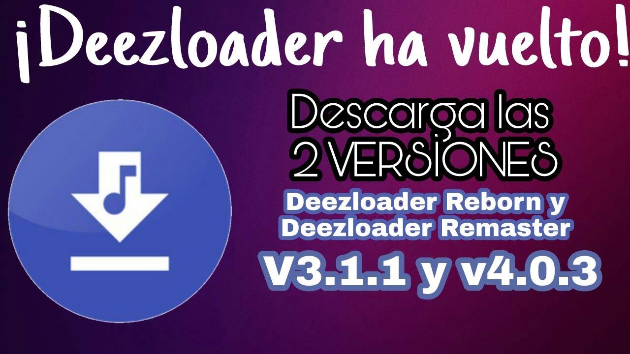 Descarga Deezloader Reborn 3.1.1 y Deezloader Remaster  4.0.3! #1
