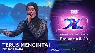Terus Mencintai - Siti Nordiana   Prelude #AJL33 (2019)