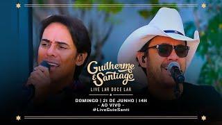 [LIVE] Guilherme e Santiago   #LiveLarDoceLar