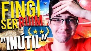 Fingi ser RUIM - Fui chamado de INÚTIL e HORRÍVEL, time TÓXICO!