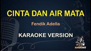 Cinta Dan Air Mata Fendik Adella - ( Karaoke Dangdut Koplo )