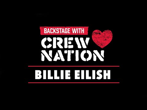 Backstage w/ Crew Nation: Billie Eilish