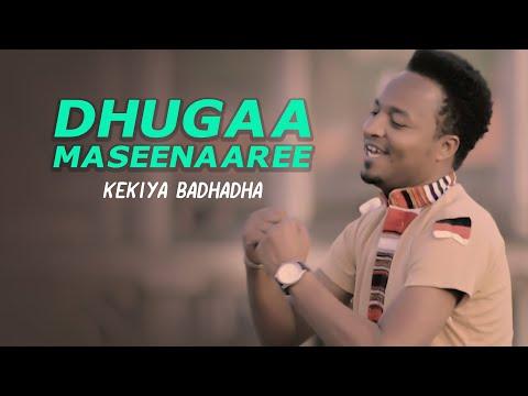 Kekiya Badhadha  Dhugaa Maseenaaree!!  New Ethiopian Oromo Music 2018
