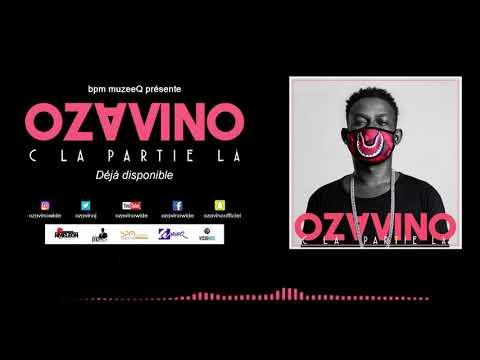 OZAVINO _ C LA PARTIE LÀ (officiel audio)