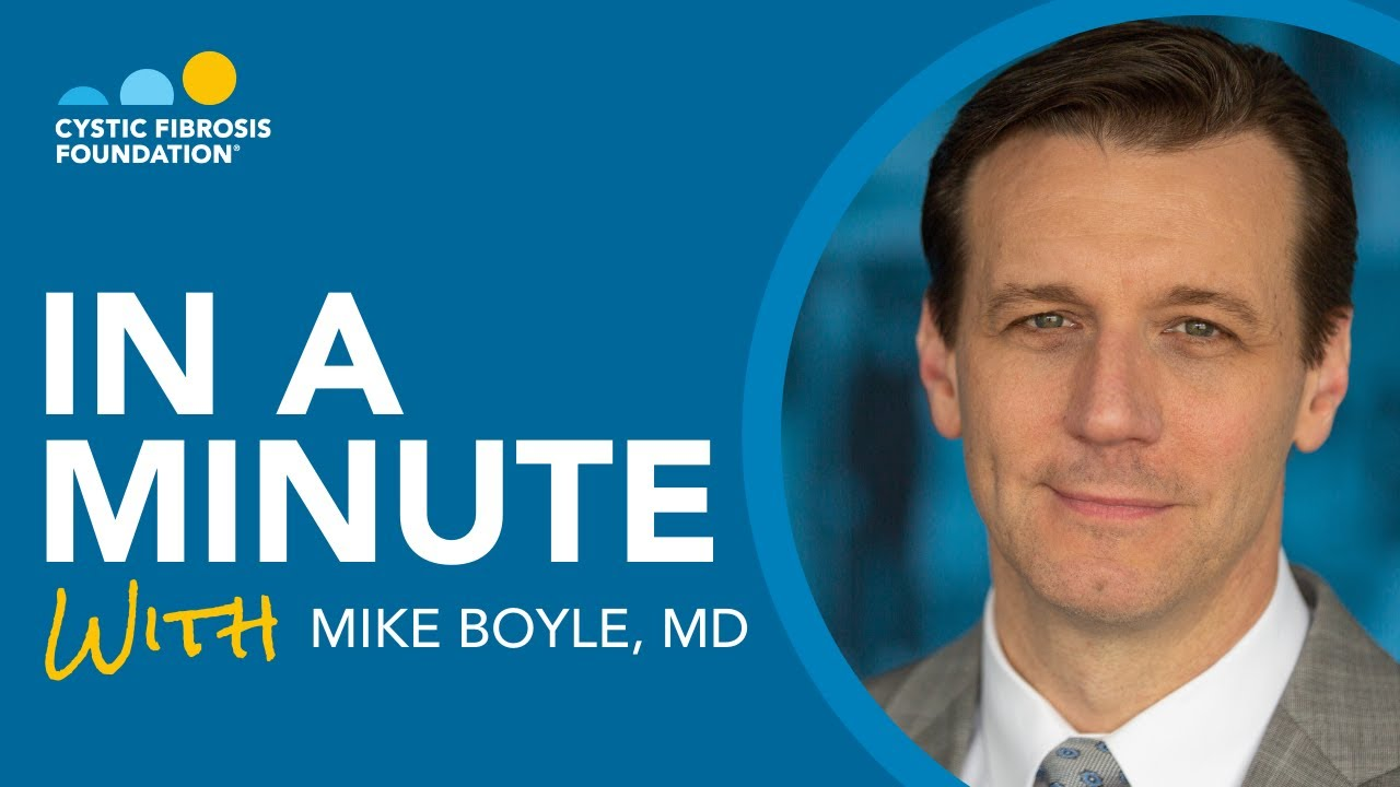 CF Foundation | In a Minute with Dr. Mike Boyle