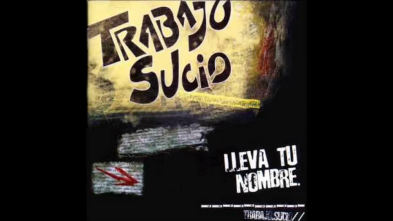 Ver Trabajo Sucio – Lleva tu nombre (2005) – Disco completo en Español