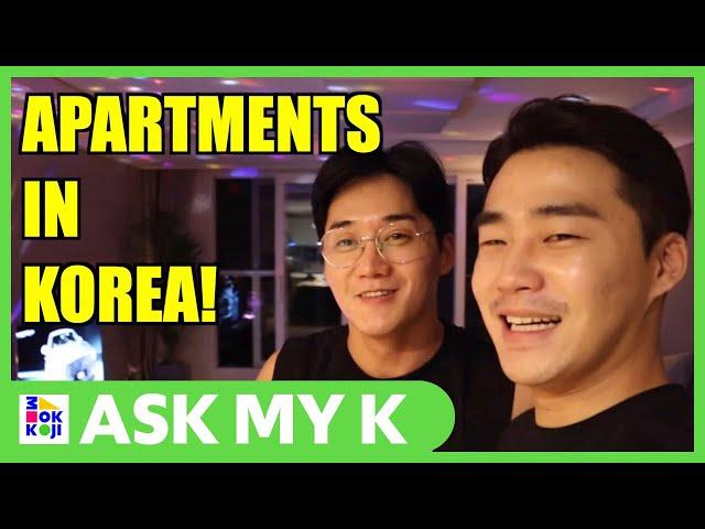 Ask My K : Leo Chun - How are apartments in Korea