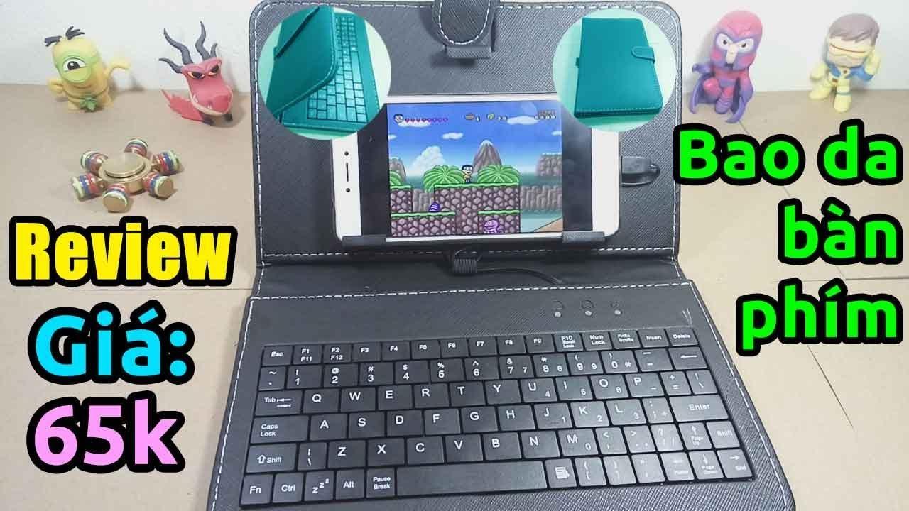 Trên tay bao da bàn phím cho điện thoại, máy tính bảng cực chất